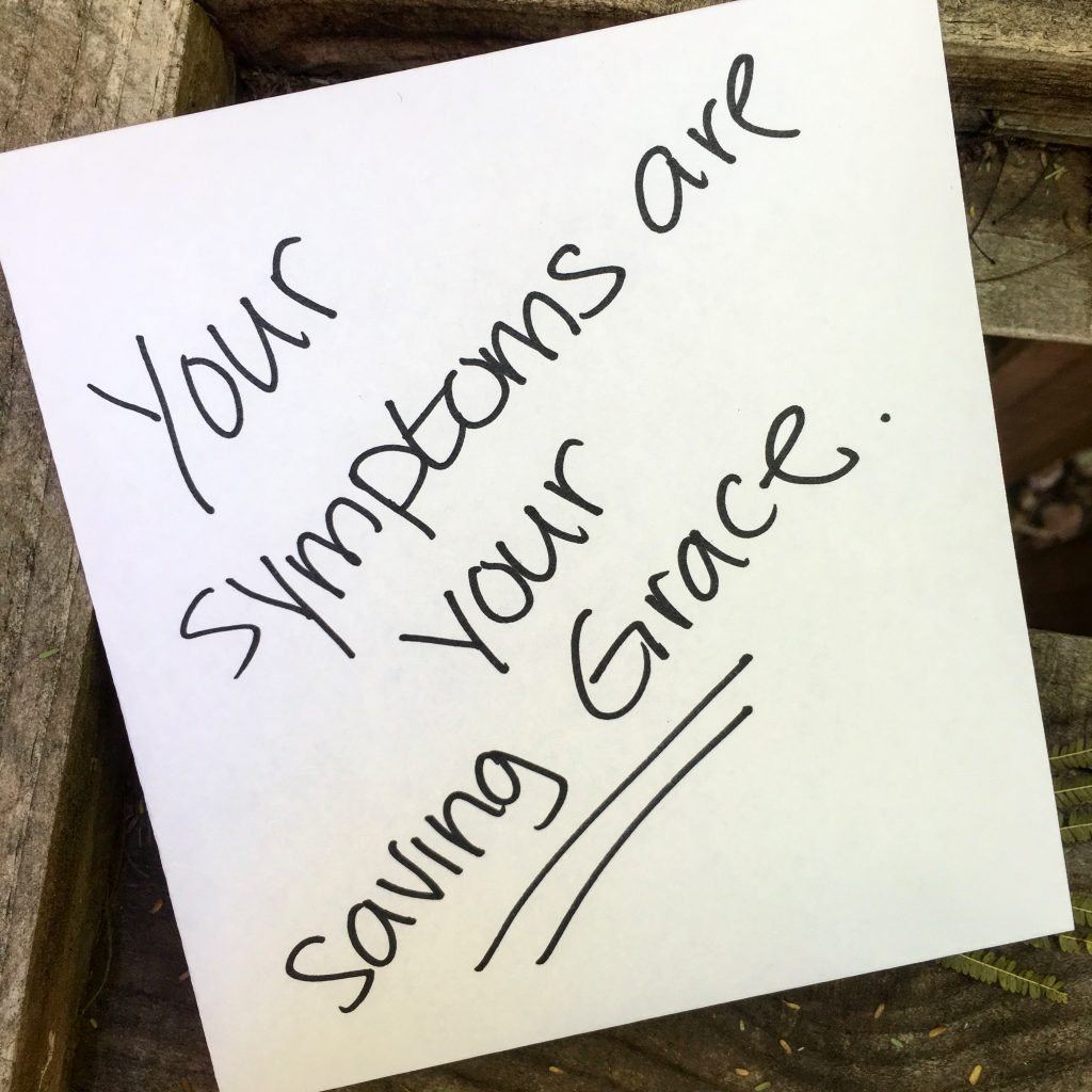 Podcast: Your Symptoms Are Your Saving Grace
