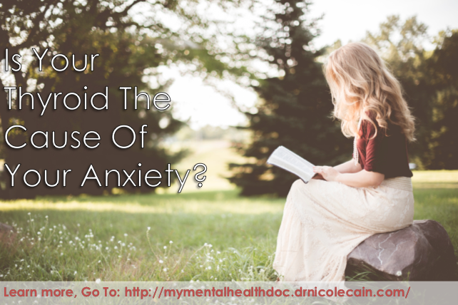 Is Your Thyroid the Cause of Your Anxiety?
